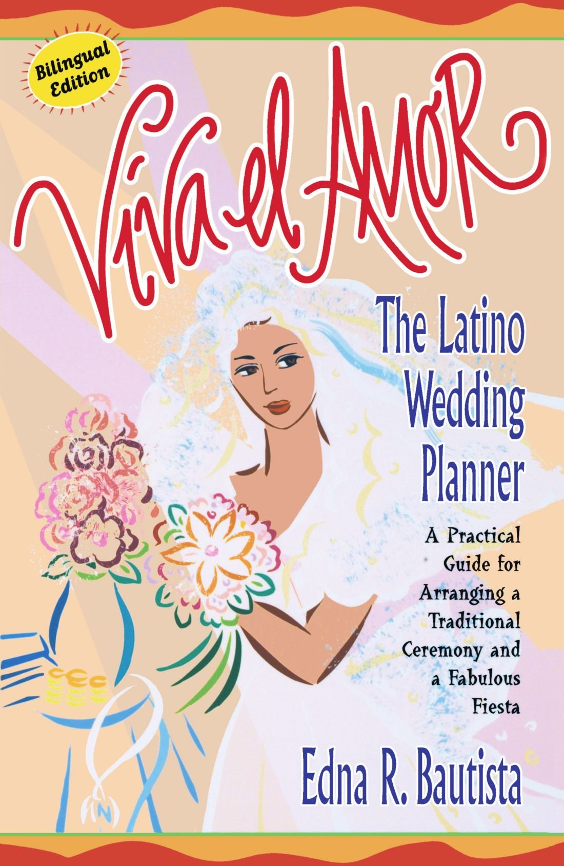 Viva el amor: The Latino Wedding Planner, A Practical Guide for Arranging a Traditional Ceremony and a Fabulous Fiesta by Touchstone