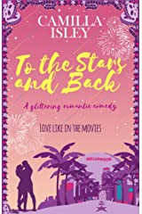 To the Stars and Back: A Glittering Romantic Comedy (First Comes Love Book 4) Kindle Edition