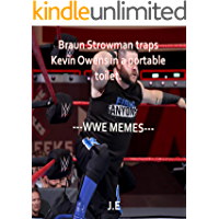 Braun Strowman Traps Kevin Owens in a Portable Toilet: WWE MEMES