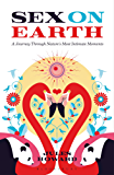 Sex on Earth: A Journey Through Nature's Most Intimate Moments