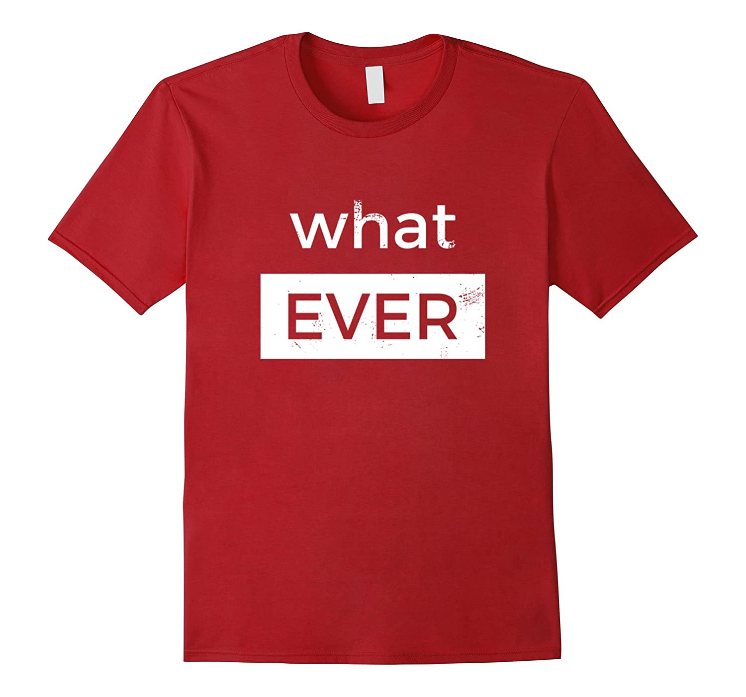 Sarcastic Whatever with a Vintage look t-shirt-FL