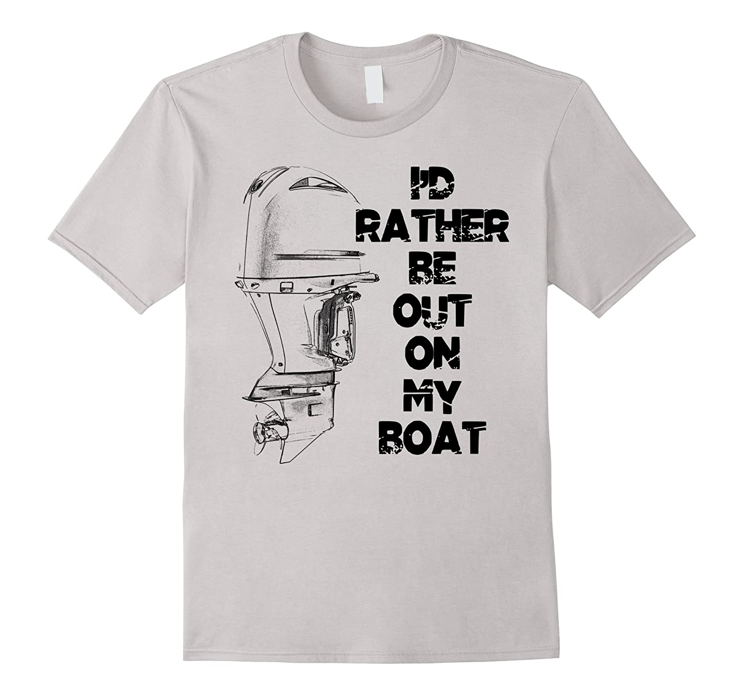 Mens I'd Rather Be Out On My Boat Outboard Motor T-shirt-T-Shirt