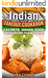 Indian Takeout Cookbook: Favorite Indian Food Takeout Recipes to Make at Home (English Edition)