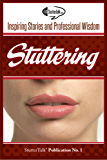 Stuttering: Inspiring Stories and Professional Wisdom (English Edition)
