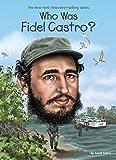 Who Was Fidel Castro? (Who Was?)