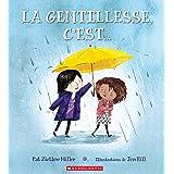 La Gentillesse c'Est... (French Edition)