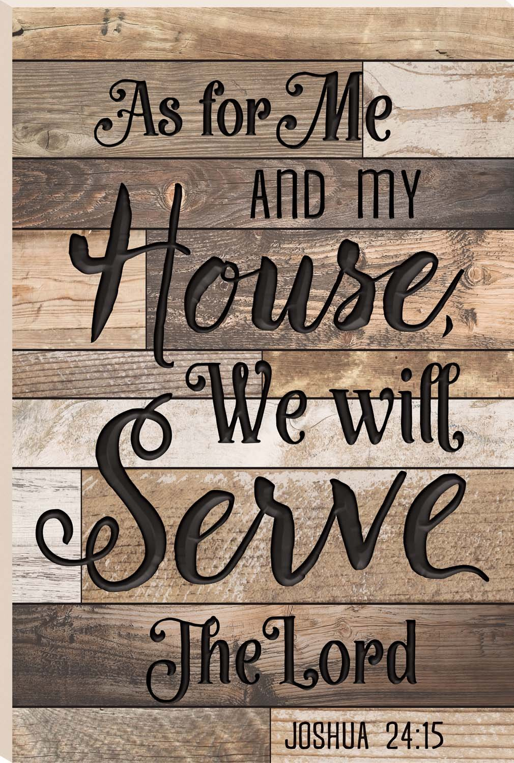 As For Me And My House We Will Serve The Lord 35.9 x 23.75 Faux Distressed Wood Barn Board Wall Mounted Sign by P Graham Dunn