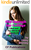 Old Enough for College: (But not too old to be spanked)