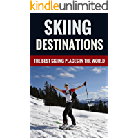 Skiing Destinations - The Best Skiing Places In The World