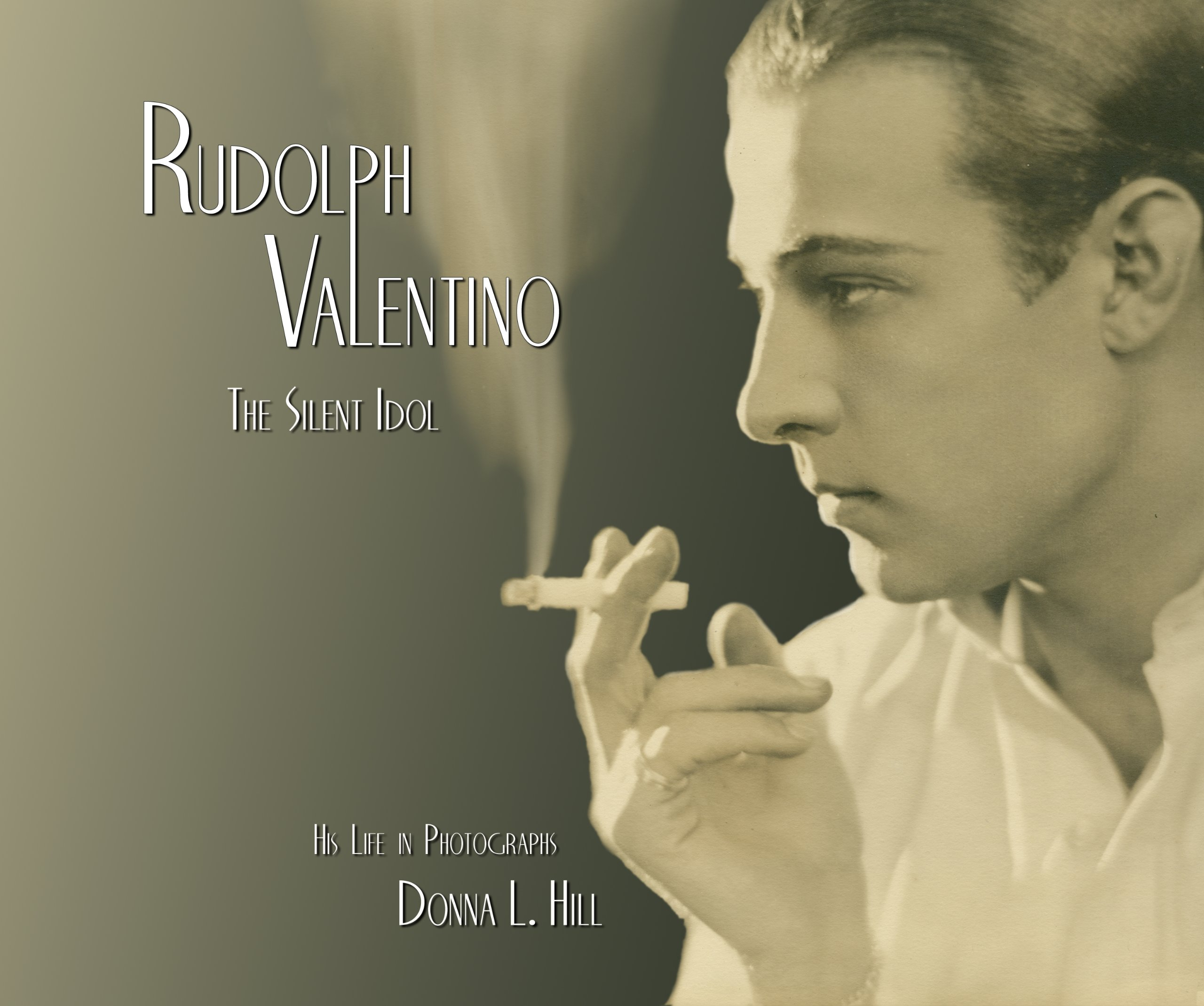 Rudolph Valentino The Silent Idol His Life In Photographs Donna L