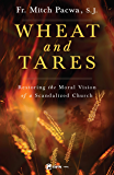 Wheat and Tares: Restoring the Moral Vision of a Scandalized Church
