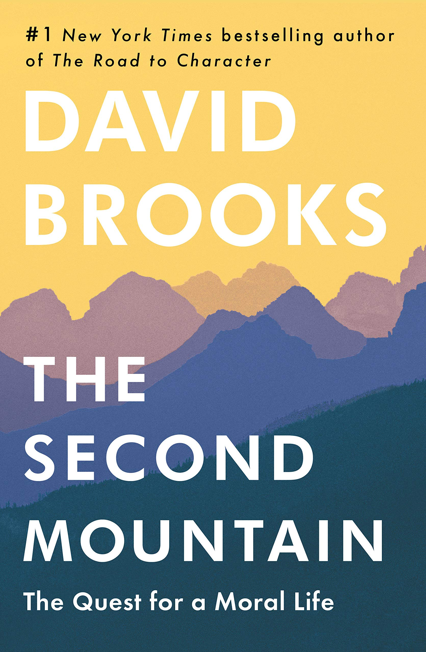 The Second Mountain: The Quest for a Moral Life by Random House