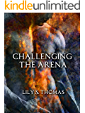 Challenging the Arena: SciFi Alien Romance (Galactic Courtship Series Book 9)
