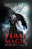 Feral Magic: An Urban Fantasy Romance-Thriller (The Swift Codex Book 1)