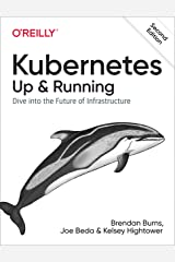 Kubernetes: Up and Running: Dive into the Future of Infrastructure Kindle Edition