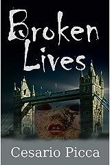 Broken Lives: A compelling psychological thriller set in London (I gialli di Saru Santacroce) Kindle Edition
