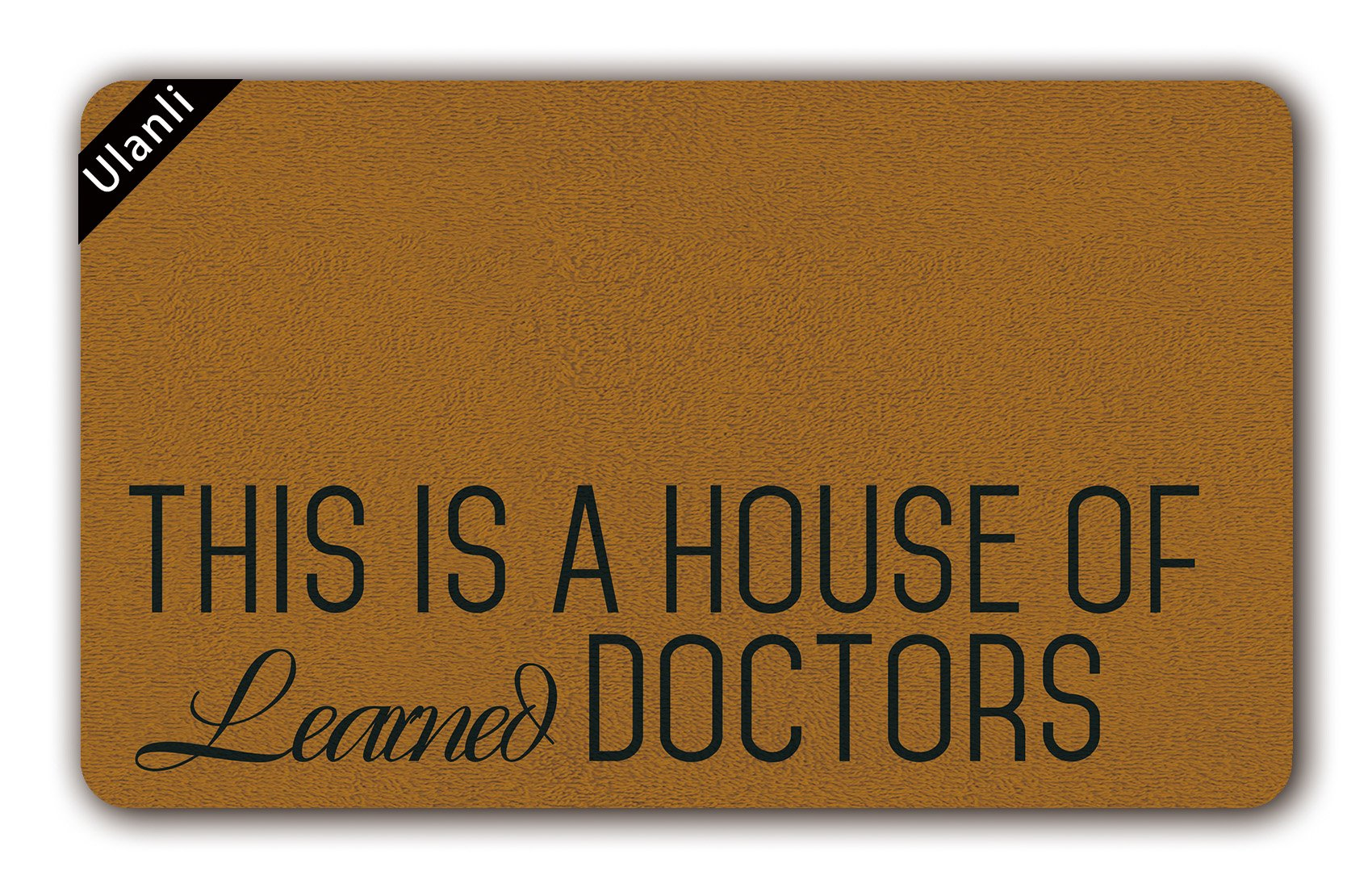 UlanLi This Is A House Of Learned Doctors Doormat Funny Doormat Step Brothers Movie Quote Decor Housewarming Front Porch Gift Coir 18 x 30 Entrance Floor Mat