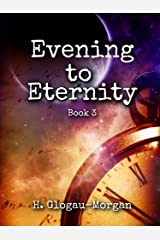 Evening to Eternity (Midnight to Morning Trilogy Book 3) Kindle Edition