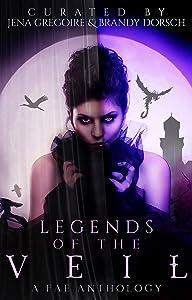 Legends of the Veil: A Fae Anthology (Summer of Supernaturals Book 4)