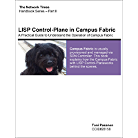 LISP Control-Plane in Campus Fabric: A Practical Guide to Understand the Operation of Campus Fabric