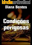 Condições perigosas (Portuguese Edition)