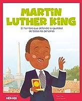 Martin Luther King: El Hombre Que Defendió La