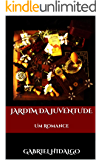 Jardim da Juventude: Um Romance
