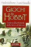 Giochi da Hobbit. Feste e divertimenti dalla Terra di Mezzo