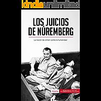 Los Juicios de Núremberg: La noción de crimen contra la humanidad (Historia)