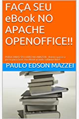 FAÇA SEU eBook NO APACHE OPENOFFICE!!: PUBLICANDO SEU LIVRO NA AMAZON - Roteiro passo a passo para fazer seu eBook usando software livre! (Portuguese Edition) Kindle Edition