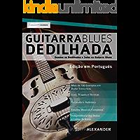 Guitarra Blues Dedilhada: Domine os Dedilhados e Solos na Guitarra Blues