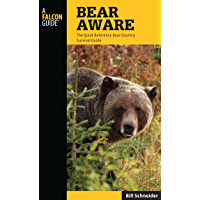 Bear Aware: The Quick Reference Bear Country Survival Guide