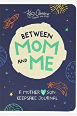 Between Mom and Me: A Guided Journal for Mother and Son (Gifts for Boys 8-12, Journals for Boys, Unique Mothers Day Gifts, mothers day, motherhood books) Paperback