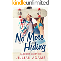 No More Hiding: A Young Adult Sweet Romance (Oak Brook Academy Book 3)