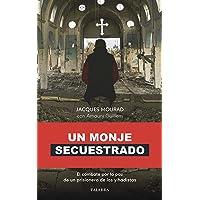 Un Monje secuestrado: El combate por la paz de un prisionero de los yihadistas (Palabra hoy)