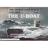The German Navy at War: Vol. II  The U-Boat (German Navy at War, 1935-1945)