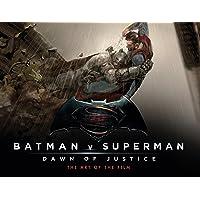 Batman v Superman: Dawn of Justice - The