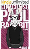 Concurso Paul Rabbit Ano 1: Fanfics do Podcast 30:MIN