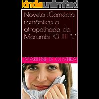 Novela :Comédia romântica a atrapalhada do Morumbi <3 !!!! *_* (French Edition)