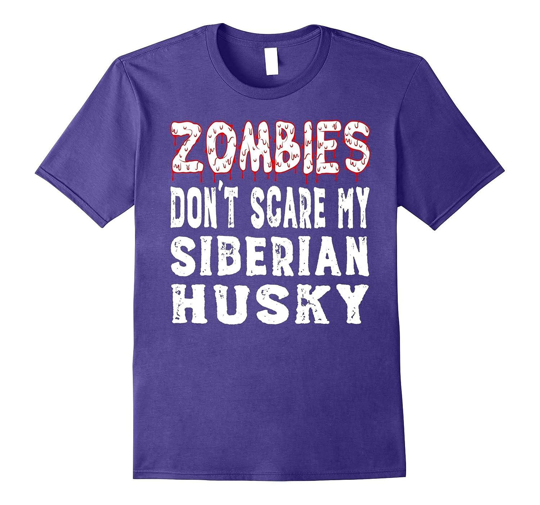 Zombies Don't Scare My Siberian Husky Halloween T-Shirt-CL