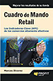 Cuadro de Mando Retail: Los indicadores clave de los comercios altamente efectivos (Bresca Profit)