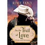 On the Trail of Love: A Cowboy Road Trip Romance