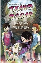 Los vecinos subterráneos: (7-12 años) (Las aventuras de Txano y Óscar nº 6) (Spanish Edition) Kindle Edition