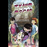 Los vecinos subterráneos: (7-12 años) (Txano y Óscar nº 6)