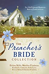 The Preacher's Bride Collection: 6 Old-Fashioned Romances Built on Faith and Love Paperback