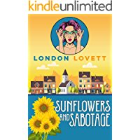 Sunflowers and Sabotage (Port Danby Cozy Mystery Book 10)