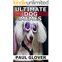 Ultimate Dog Memes: The Funniest Dog Memes In One Book