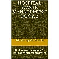 Hospital Waste Management Book 2: Undercover exposures Of Hospital Waste Management