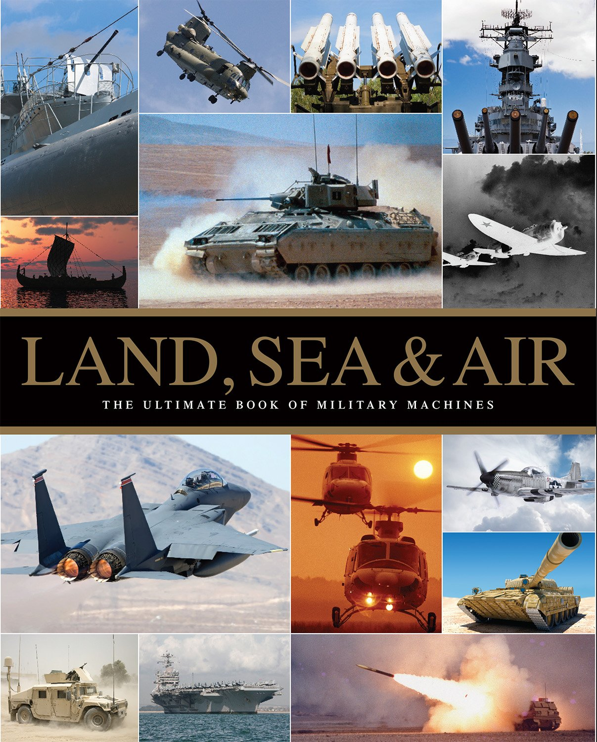 Read Online Ultimate Military Machines - Land, Sea and Air (War Machines) PDF
