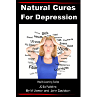 Natural Cures for Depression (Health Learning Series Book 67)